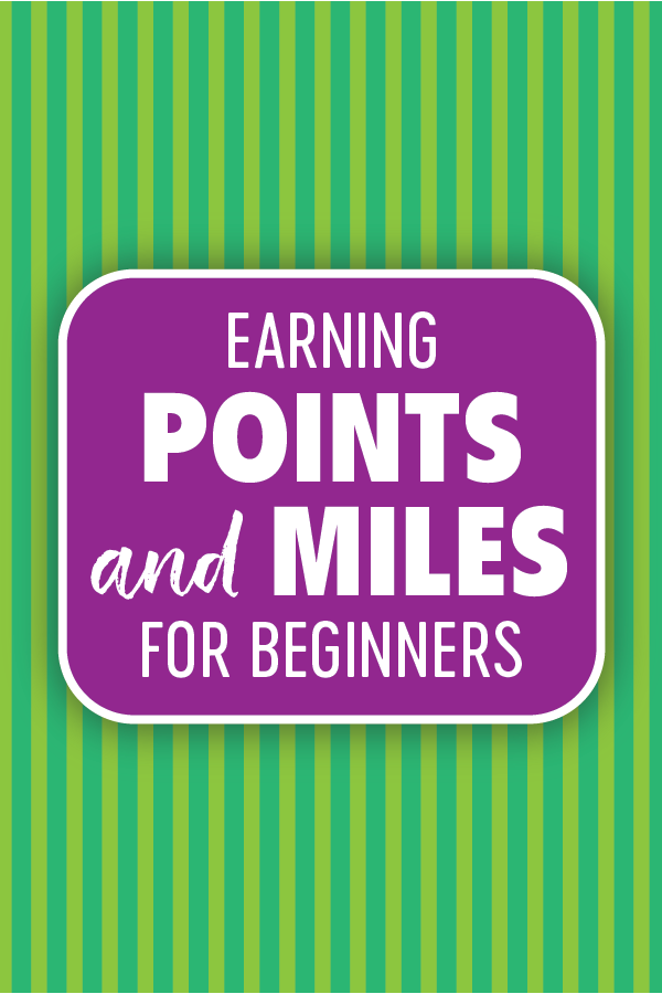 Earning Points and Miles for Beginners Pin