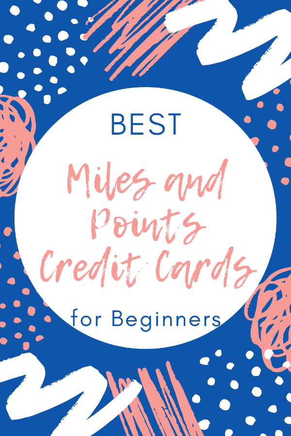 Best Miles and Points Credit Cards for Beginners Pin